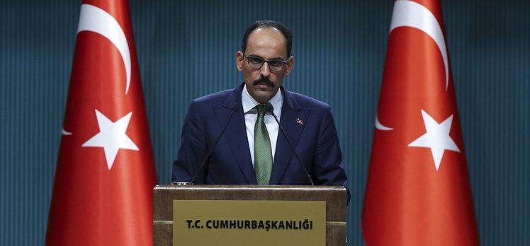 Cumhurbaşkanlığı Sözcüsü Kalın: NATO müttefikleri Türkiye'ye yönelik tehditleri ciddiye almalı