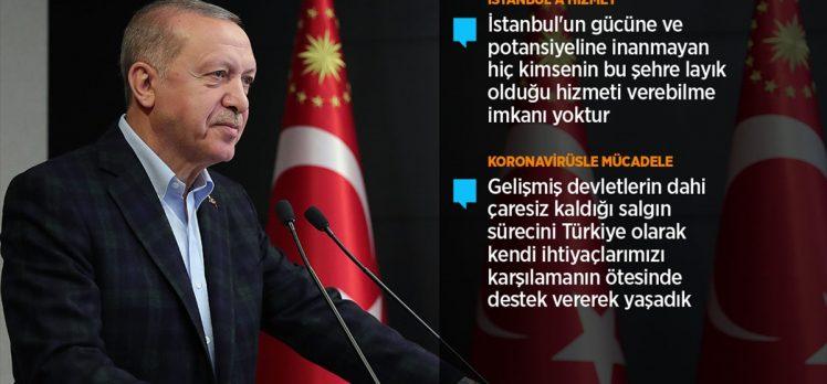 Cumhurbaşkanı Erdoğan: İstanbul'un dünya şehri özelliğini biraz daha güçlendiriyoruz